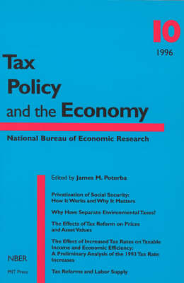 Tax Policy and the Economy: v. 10 - Tax Policy & the Economy (Paperback)
