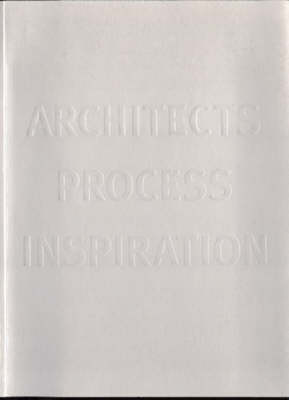 Perspecta: Architects, Process and Inspiration - A Collection of Essays No. 28: The Yale Architecture Journal - Perspecta (Paperback)