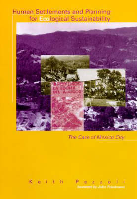 Human Settlements and Planning for Ecological Sustainability: The Case of Mexico City - Urban and Industrial Environments (Paperback)