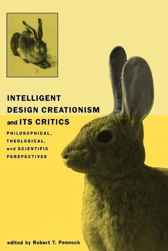 Intelligent Design Creationism and Its Critics: Philosophical, Theological, and Scientific Perspectives (Paperback)