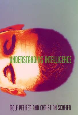 Understanding Intelligence - A Bradford Book (Paperback)