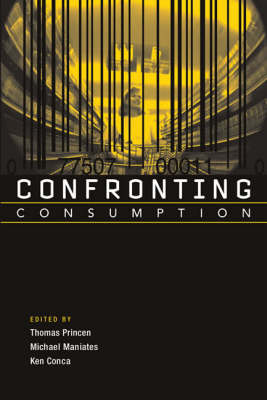 Confronting Consumption - The MIT Press (Paperback)