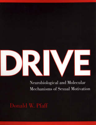Drive: Neurobiological and Molecular Mechanisms of Sexual Motivation - Drive (Paperback)