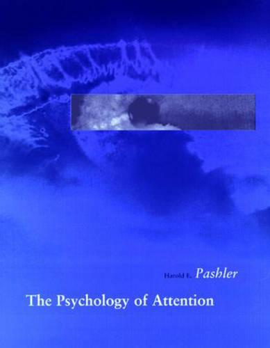 The Psychology of Attention - A Bradford Book (Paperback)
