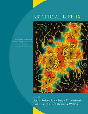 Artificial Life IX: Proceedings of the Ninth International Conference on the Simulation and Synthesis of Living Systems - Complex Adaptive Systems (Paperback)