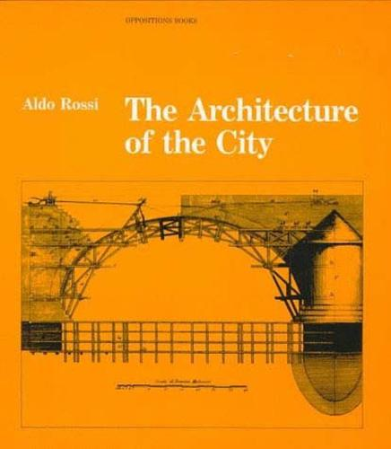 The Architecture of the City - Oppositions Books (Paperback)