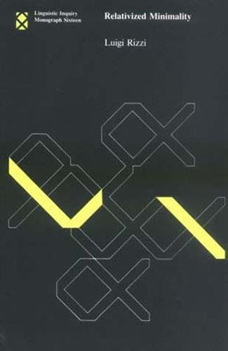Relativized Minimality: Volume 16 - Linguistic Inquiry Monographs (Paperback)