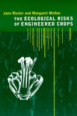 The Ecological Risks of Engineered Crops - The MIT Press (Paperback)