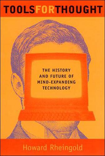 Tools for Thought: The History and Future of Mind-Expanding Technology - The MIT Press (Paperback)