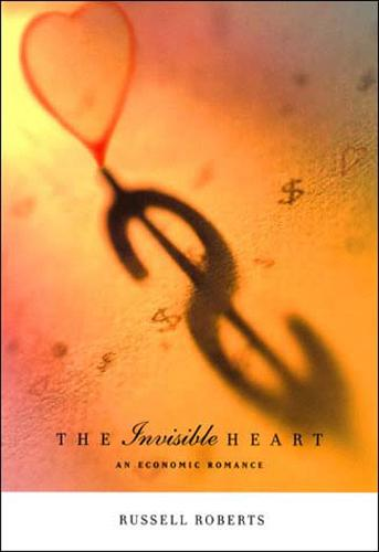 The Invisible Heart: An Economic Romance - The MIT Press (Paperback)