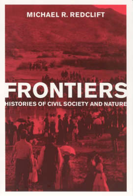Frontiers: Histories of Civil Society and Nature - The MIT Press (Paperback)