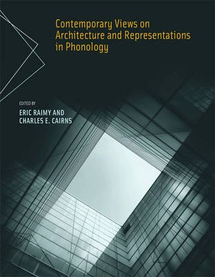 Contemporary Views on Architecture and Representations in Phonology: Volume 48 - Current Studies in Linguistics (Paperback)