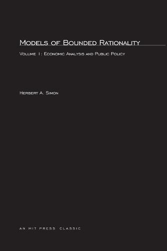 Models of Bounded Rationality: Volume 1: Economic Analysis and Public Policy - The MIT Press (Paperback)