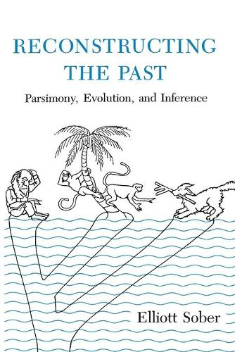 Reconstructing the Past: Parsimony, Evolution, and Inference - Reconstructing the Past (Paperback)