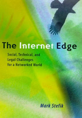 The Internet Edge: Social, Technical, and Legal Challenges for A Networked World - The MIT Press (Paperback)