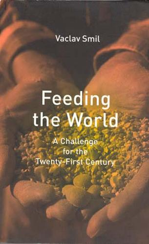 Feeding the World: A Challenge for the Twenty-First Century - The MIT Press (Paperback)