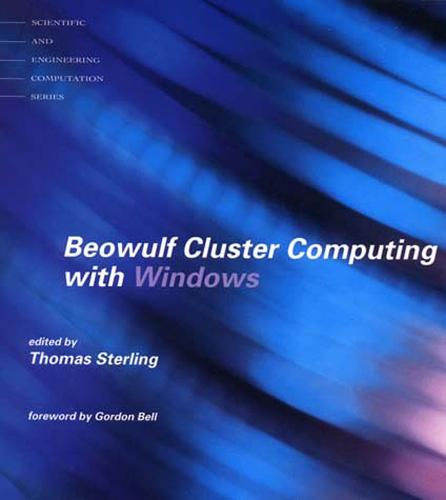 Beowulf Cluster Computing with Windows - Scientific and Engineering Computation (Paperback)