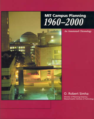 MIT Campus Planning 1960-2000: An Annotated Chronology - The MIT Press (Paperback)