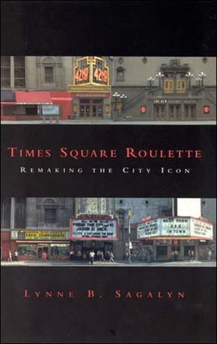 Times Square Roulette: Remaking the City Icon - The MIT Press (Paperback)
