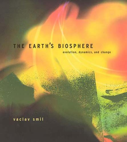 The Earth's Biosphere: Evolution, Dynamics, and Change - The MIT Press (Paperback)