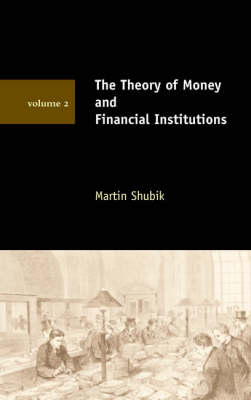 The Theory of Money and Financial Institutions - MIT Press (Paperback)