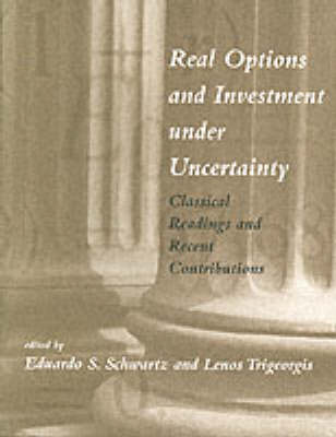Real Options and Investment under Uncertainty: Classical Readings and Recent Contributions - The MIT Press (Paperback)
