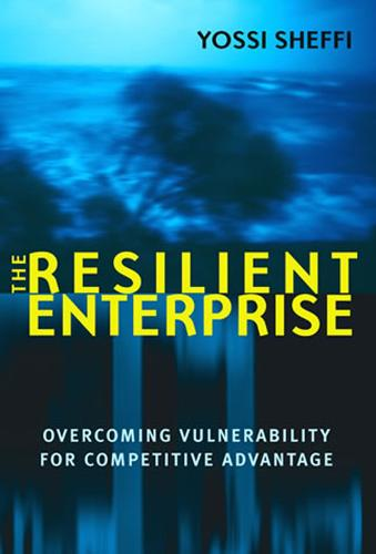 The Resilient Enterprise: Overcoming Vulnerability for Competitive Advantage - The MIT Press (Paperback)