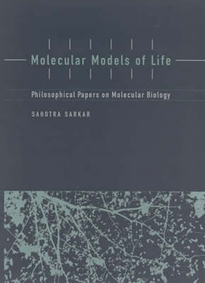 Molecular Models of Life: Philosophical Papers on Molecular Biology (Paperback)