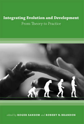 Integrating Evolution and Development: From Theory to Practice - MIT Press (Paperback)