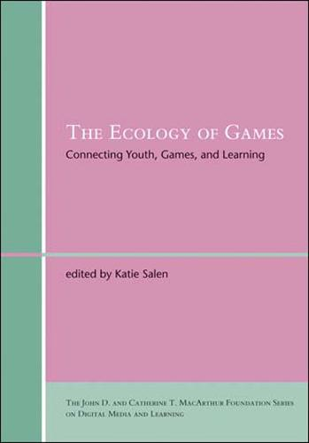 The Ecology of Games: Connecting Youth, Games, and Learning (Paperback)