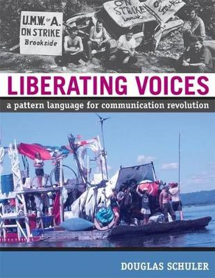 Liberating Voices: A Pattern Language for Communication Revolution - The MIT Press (Paperback)
