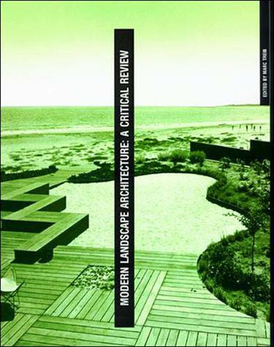 Modern Landscape Architecture: A Critical Review - The MIT Press (Paperback)