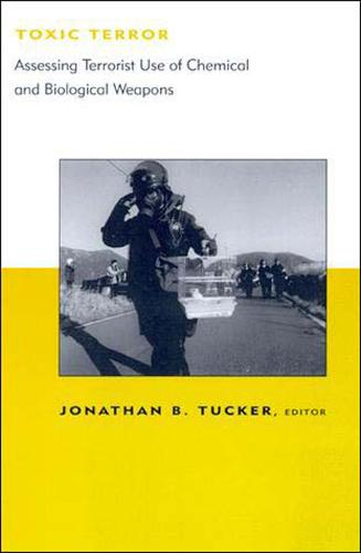 Toxic Terror: Assessing Terrorist Use of Chemical and Biological Weapons (Paperback)