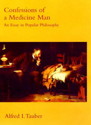 Confessions of a Medicine Man: An Essay in Popular Philosophy - A Bradford Book (Paperback)