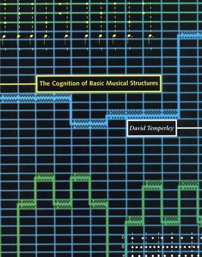 The Cognition of Basic Musical Structures - The MIT Press (Paperback)