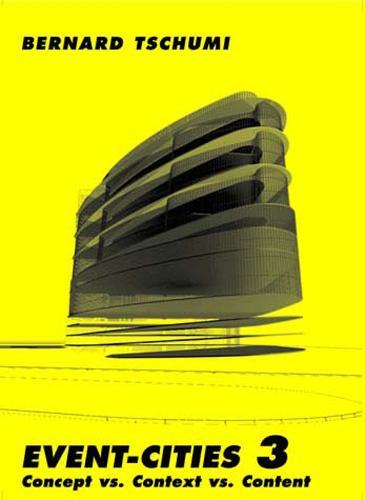 Event-Cities 3: Concept vs. Context vs. Content - The MIT Press (Paperback)
