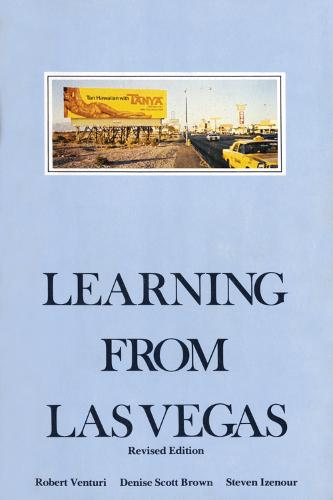 Learning From Las Vegas: The Forgotten Symbolism of Architectural Form - The MIT Press (Paperback)