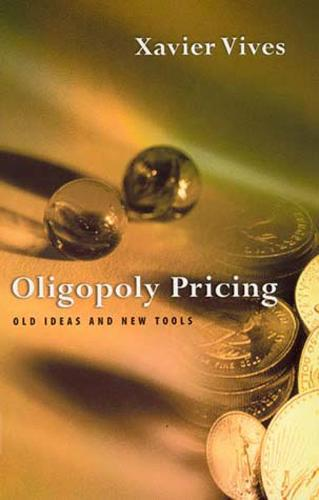 Oligopoly Pricing: Old Ideas and New Tools - The MIT Press (Paperback)