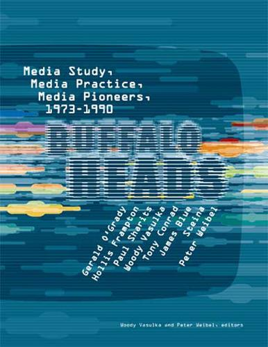 Buffalo Heads: Media Study, Media Practice, Media Pioneers, 1973-1990 - The MIT Press (Paperback)
