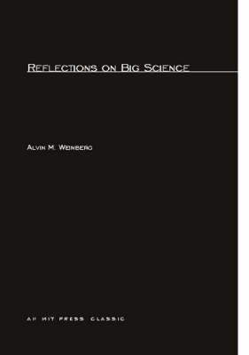 Reflections on Big Science - MIT Press (Paperback)
