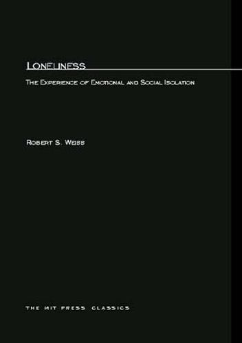 Loneliness: The Experience of Emotional and Social Isolation - MIT Press (Paperback)
