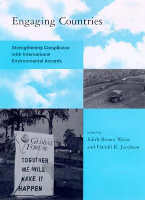 Engaging Countries: Strengthening Compliance with International Environmental Accords (Paperback)