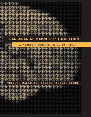 Transcranial Magnetic Stimulation: A Neurochronometrics of Mind - A Bradford Book (Paperback)