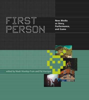 First Person: New Media as Story, Performance, and Game - The MIT Press (Paperback)