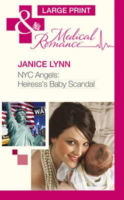 NYC Angels: Heiress's Baby Scandal - Mills & Boon Largeprint Medical 1128 (Hardback)