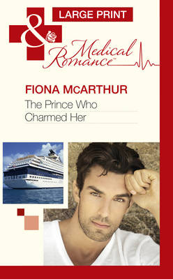 The Prince Who Charmed Her - Mills & Boon Largeprint Medical 1131 (Hardback)