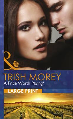 A Price Worth Paying? - Mills & Boon Largeprint Romance 2613 (Hardback)