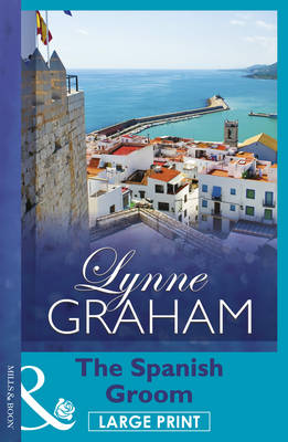 The Spanish Groom - Mills & Boon Largeprint Special Releases (Hardback)