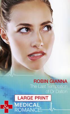 The Last Temptation of Dr Dalton - Mills & Boon Largeprint Medical (Hardback)