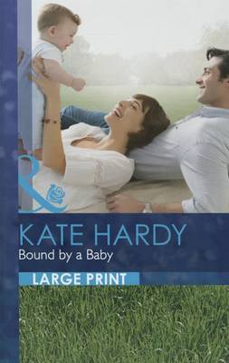 Bound by a Baby - Mills & Boon Largeprint Romance 2663 (Hardback)